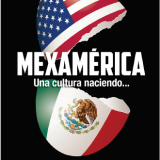 Mexamérica: Una cultura naciendo… De Fey Berman