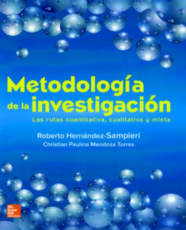 Metodología de la Investigación. Las rutas cuantitativas, cualitativas y mixtas